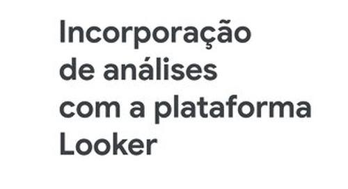Visão geral: Incorporação de análises com a plataforma Looker