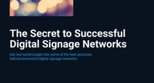 The Secret to Successful Digital Signage Networks