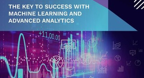 Activating Big Data: The Key To Success with Machine Learning Advanced Analytics