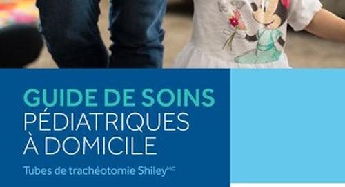 GUIDE DE SOINS PÉDIATRIQUES À DOMICILE - Tubes de trachéotomie Shiley