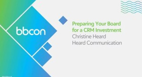The Results are In: Preparing your Board for a CRM Investment