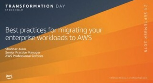 Best practices for migrating your enterprise workloads to AWS_AWS Transformation Day Stockholm 2019