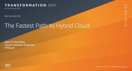 VMware_The Fastest Path to the Hybrid Cloud_AWS Transformation Day Stockholm 2019