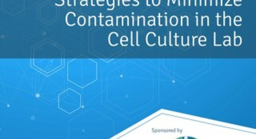 [ebook] Strategies to Minimize Contamination in the Cell Culture Lab