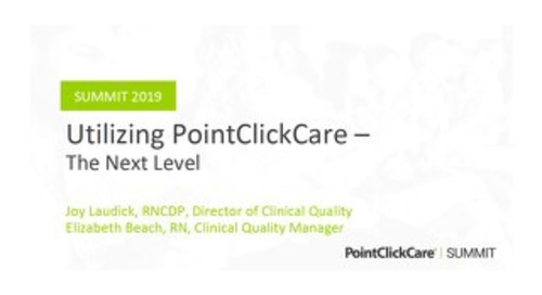 Utilizing PointClickCare – The Next Level
