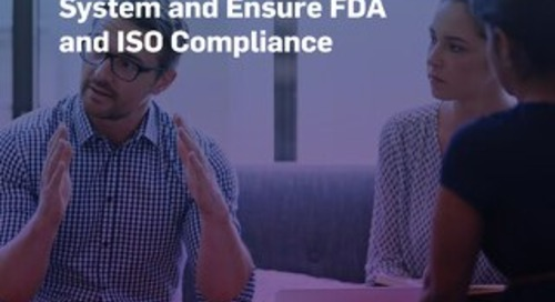 Six Ways to Optimize Your Quality Management System and Ensure FDA and ISO Compliance