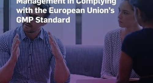 The Importance of Effective Quality Management in Complying with the European Union's GMP Standards