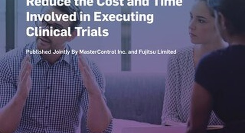 How Quality and Compliance Can Help Reduce the Cost and Time Involved in Executing Clinical Trials