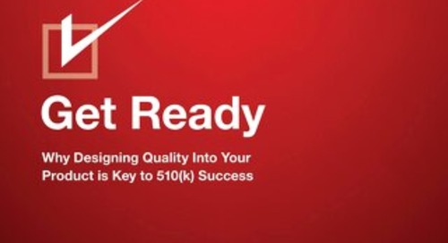 Get Ready: Why Designing Quality Into Your Product is Key to 510(k) Success