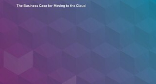 The Business Case for Moving to the Cloud