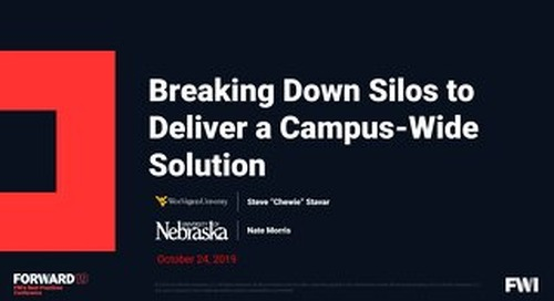 Forward 2019 - Breaking Down Silos to Deliver a Campus-Wide Solution - WVU and Nebraska_small