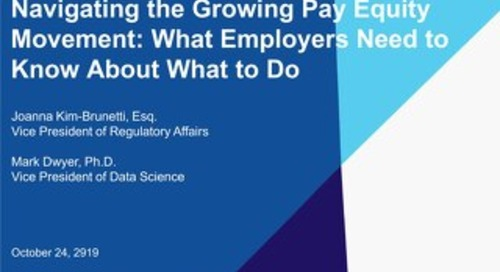 [PRESENTATION SLIDES] Navigating the Growing Pay Equity Movement - What Employers Need to Know About What to Do