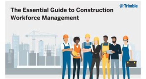 The Essential Guide to Construction Workforce Management