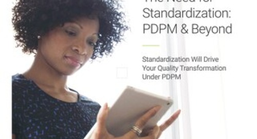The Need for Standardization: PDPM & Beyond