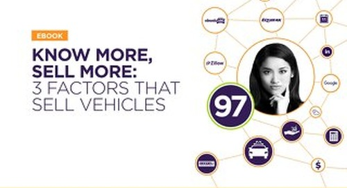 Know More, Sell More: 3 Factors That Sell Vehicles
