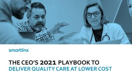 The CEO's Playbook to Deliver Quality Care at Lower Cost