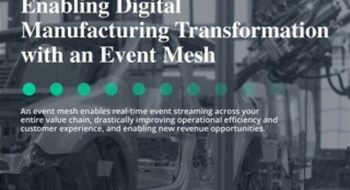 Enabling Digital Manufacturing Transformation with an Event Mesh