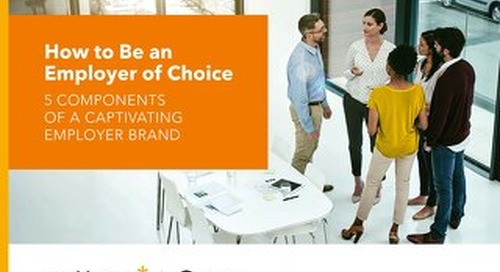 How to Be an Employer of Choice: 5 Components of a Captivating Employer Brand