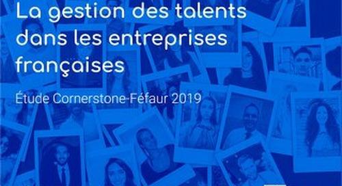 La gestion des talents dans les entreprises francaises - etude Cornerstone -Féfaur 2019