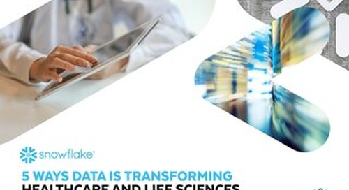 5 Ways Data is Transforming Healthcare and Life Sciences