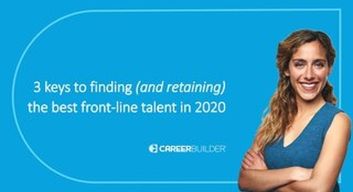 3 keys to finding and retaining the best front-line talent in 2020