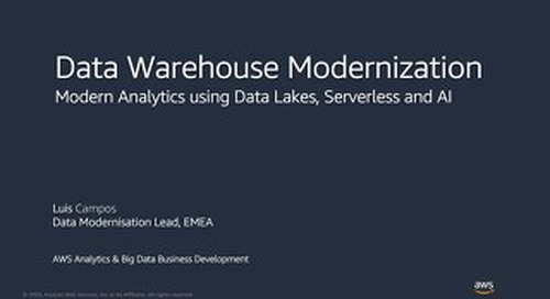 DW Modernisation - Modern Analytics using Data Lakes, Serverless and AI_AWS_20200205