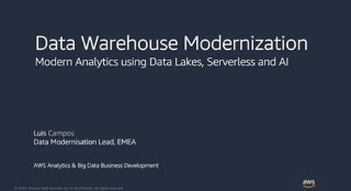 DW Modernisation - Modern Analytics using Data Lakes, Serverless and AI_AWS_20200205