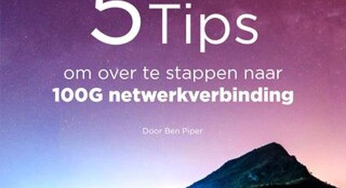 5Tips om over te stappen naar 100G netwerkverbinding