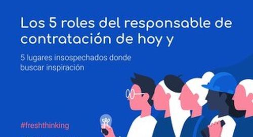 Los 5 roles del responsable de contratación de hoy y 5 lugares insospechados donde buscar inspiración