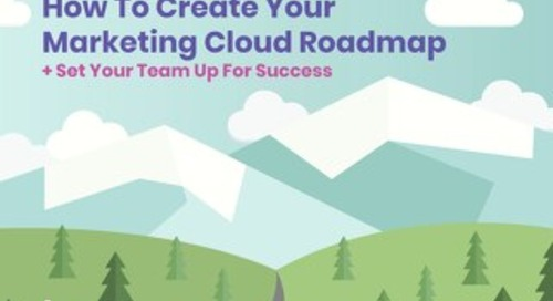 How To Create Your Marketing Cloud Roadmap