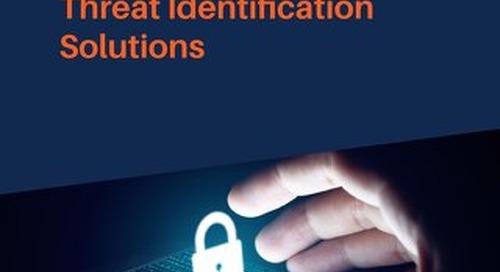 Designing NextGen Threat Identification Solutions