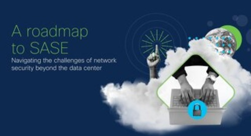 A Roadmap to SASE: Navigating the challenges of network security beyond the data center