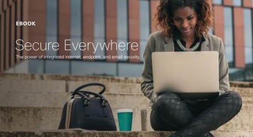 Secure Everywhere: The Power of Integrated Internet, Endpoint, and Email Security