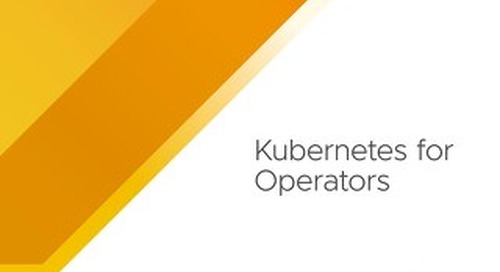 Kubernetes for Operators