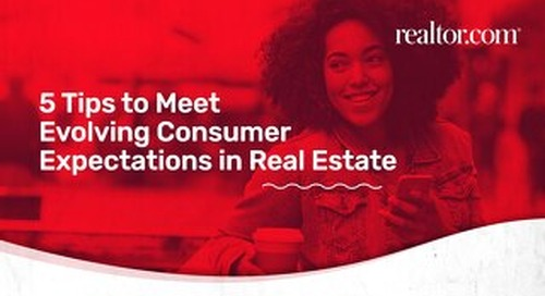 5 tips to meet consumer expectations in real estate
