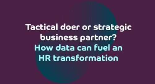 Tactical doer or strategic business partner? How data can fuel an HR transformation