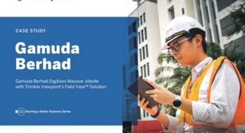 Gamuda Berhad Digitises Massive Jobsite with Viewpoint's Field View Solution