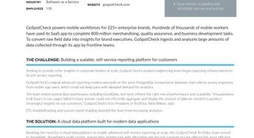 GoSpotCheck: GoSpotCheck Architects on Snowflake to Leverage 800 Million Mobile Workforce Insights