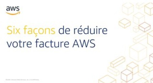 Six Ways to Reduce Your AWS Bill [FR]