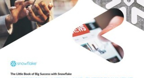 The Little Book of Big Success with Snowflake: Advertising, Media, and Entertainment