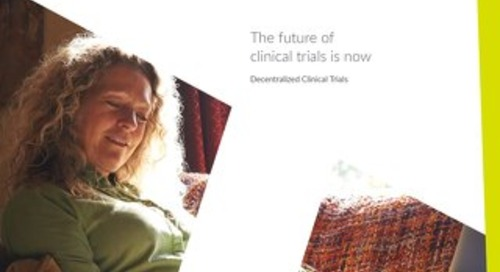 The future of clinical trials is now: Decentralized Clinical Trials