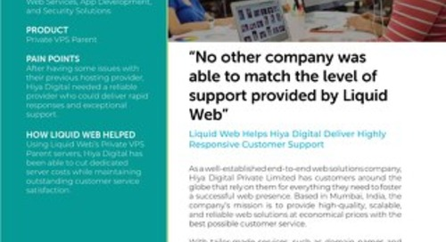"""No other company was able to match the level of support provided by Liquid Web"" - Hiya Digital Case Study"