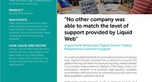 """""""No other company was able to match the level of support provided by Liquid Web"""" - Hiya Digital Case Study"""