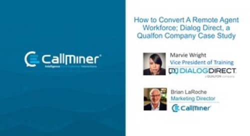 How to Convert a Remote Agent Workforce; Dialog Direct, a Qualfon Company Case Study