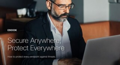 Secure Anywhere, Protect Everywhere