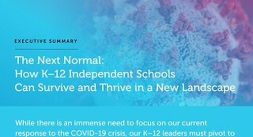 The Next Normal: How K–12 Independent Schools Can Survive and Thrive in a New Landscape (Executive Summary)