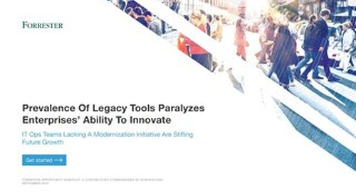 Forrester: Prevalence of Legacy Tools Paralyzes Enterprises' Ability to Innovate