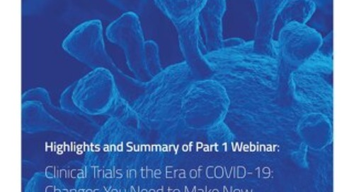 Part 1: Clinical Trials in the Era of COVID-19: Changes You Need to Make Now