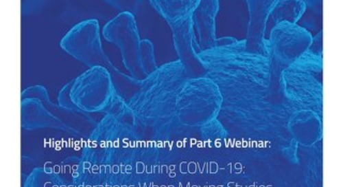 Part 6: Going Remote During COVID-19: Considerations When Moving Studies Out of the Clinic Setting