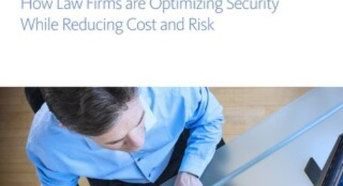 In the Cybersecurity Hot Seat: How Law Firms are Optimizing Security While Reducing Cost and Risk